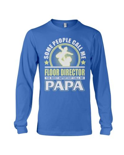 CALL ME FLOOR DIRECTOR PAPA JOB SHIRTS
