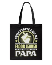 CALL ME FLOOR LEADER PAPA JOB SHIRTS Tote Bag thumbnail