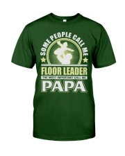 CALL ME FLOOR LEADER PAPA JOB SHIRTS Classic T-Shirt tile