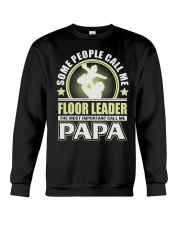 CALL ME FLOOR LEADER PAPA JOB SHIRTS Crewneck Sweatshirt tile