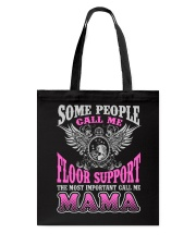 CALL ME FLOOR SUPPORT MAMA JOB SHIRTS Tote Bag thumbnail