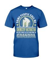 CALL ME CHEMISTRY INSTRUCTOR GRANDPA JOB SHIRTS Classic T-Shirt front