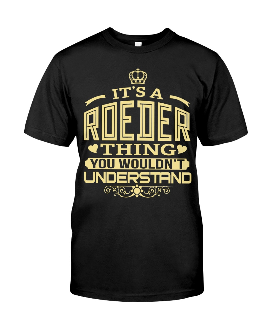 ROEDER THING GOLD SHIRTS Classic T-Shirt