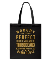 NOBODY PERFECT THIBODEAUX NAME SHIRTS Tote Bag tile