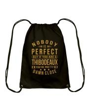 NOBODY PERFECT THIBODEAUX NAME SHIRTS Drawstring Bag thumbnail