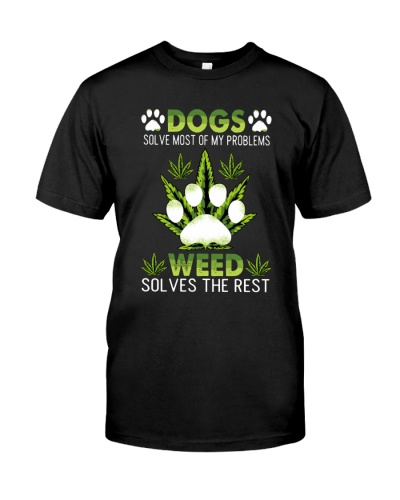Dogs and weed solve my problems