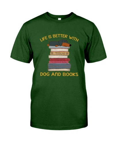 Life Is Better Dachshund And Books