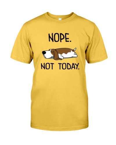 Nope Not Today Basset Hound