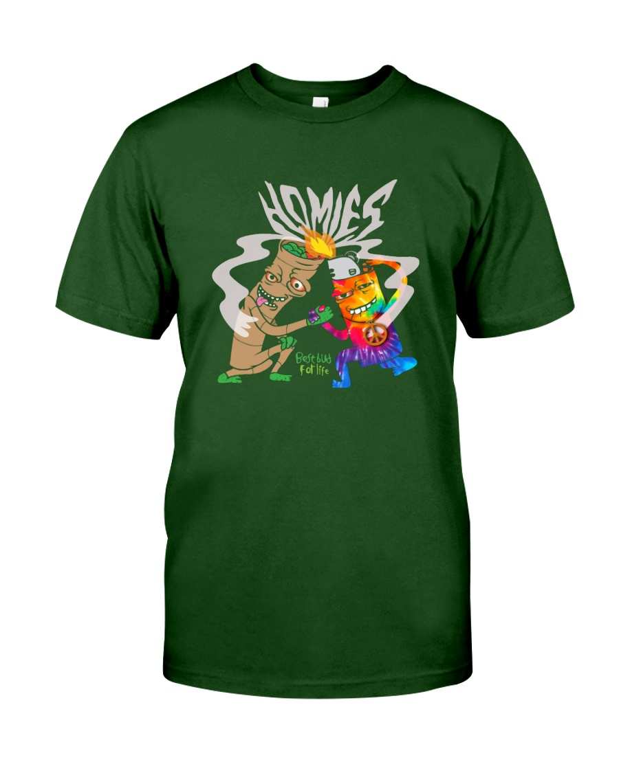 Homies Best Bud For Life Classic T-Shirt