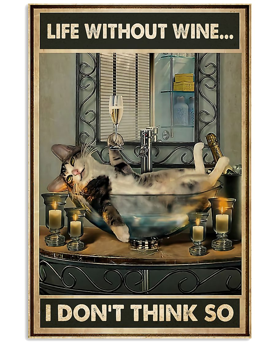 Life Without Wine I Don't Think So 11x17 Poster