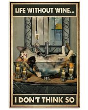 Life Without Wine I Don't Think So 11x17 Poster front