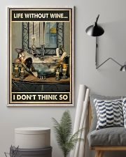 Life Without Wine I Don't Think So 11x17 Poster lifestyle-poster-1