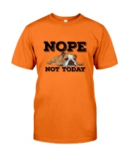 Nope Not Today Classic T-Shirt front