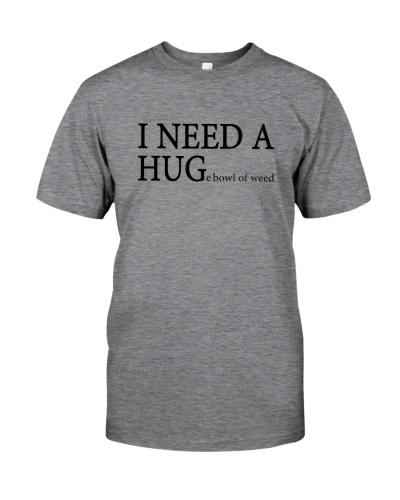 I NEED A HUGe bowl of weeed
