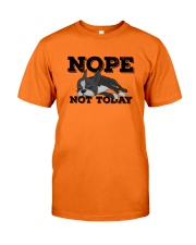 Boston Terrier Nope Not Today Classic T-Shirt front