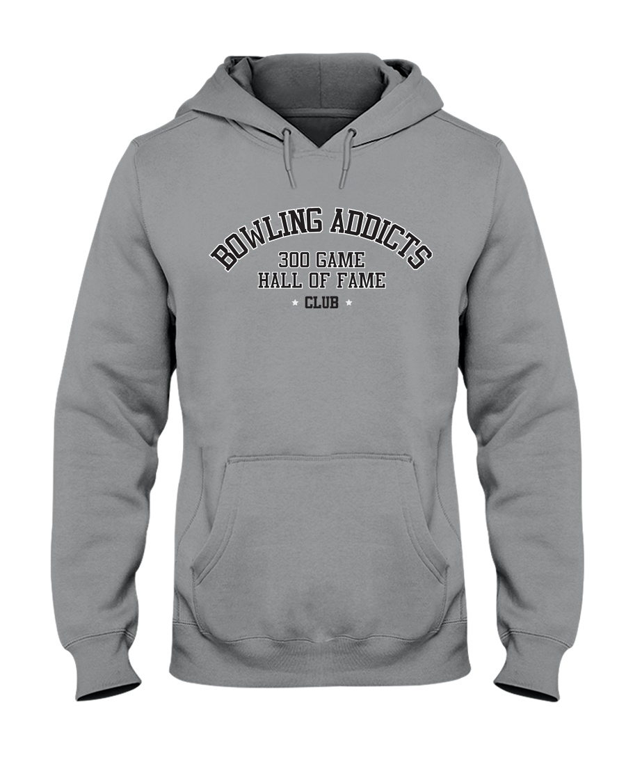 Bowling Addicts 300 Game Hall of Fame Hoodie Hooded Sweatshirt