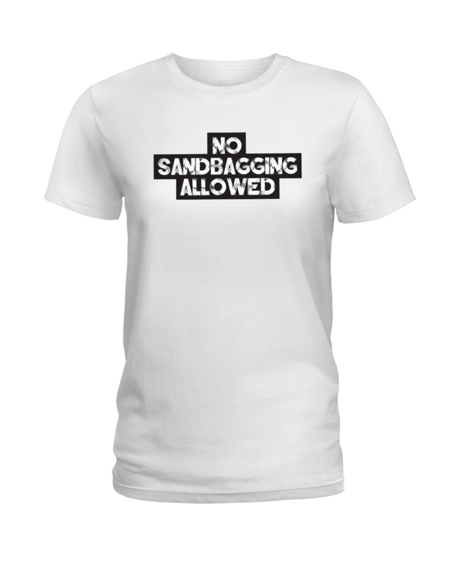 No Sandbagging Allowed by Bowling Addicts Ladies T-Shirt