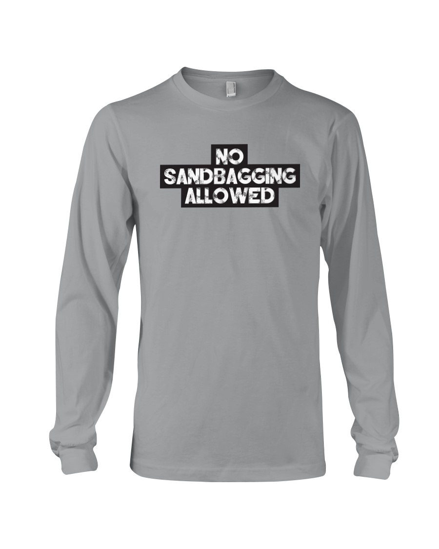 No Sandbagging Allowed by Bowling Addicts Long Sleeve Tee