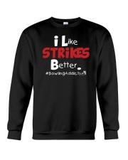 I Like Strikes Better by Bowling Addicts Crewneck Sweatshirt thumbnail