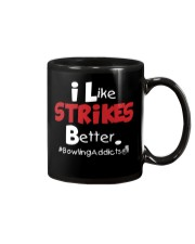 I Like Strikes Better by Bowling Addicts Mug thumbnail