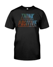 Think Positive T-Shirt by FREEDOM FIGHTERS Classic T-Shirt front