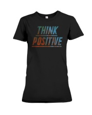 Think Positive T-Shirt by FREEDOM FIGHTERS Premium Fit Ladies Tee thumbnail