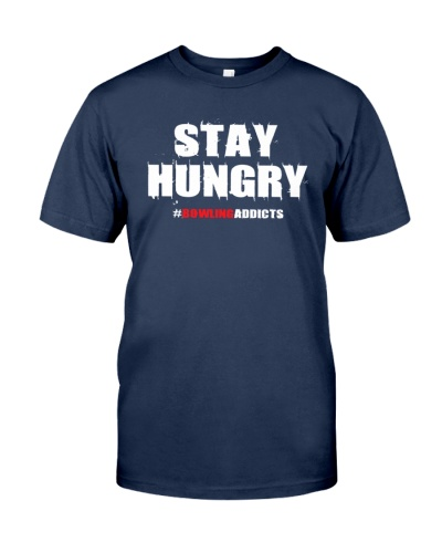 Stay Hungry 2 T-Shirt by Bowling Addicts