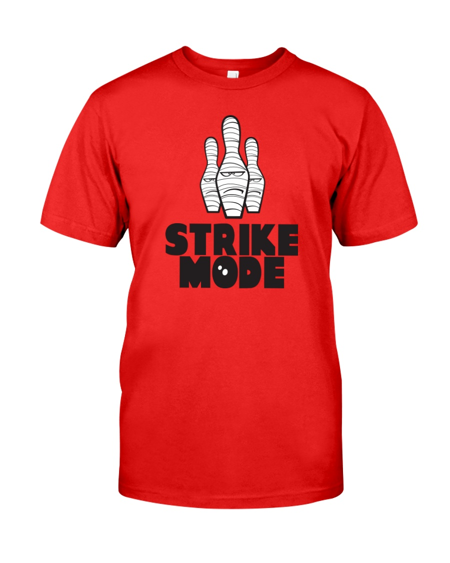 Strike Mode T-Shirt by Bowling Addicts Classic T-Shirt