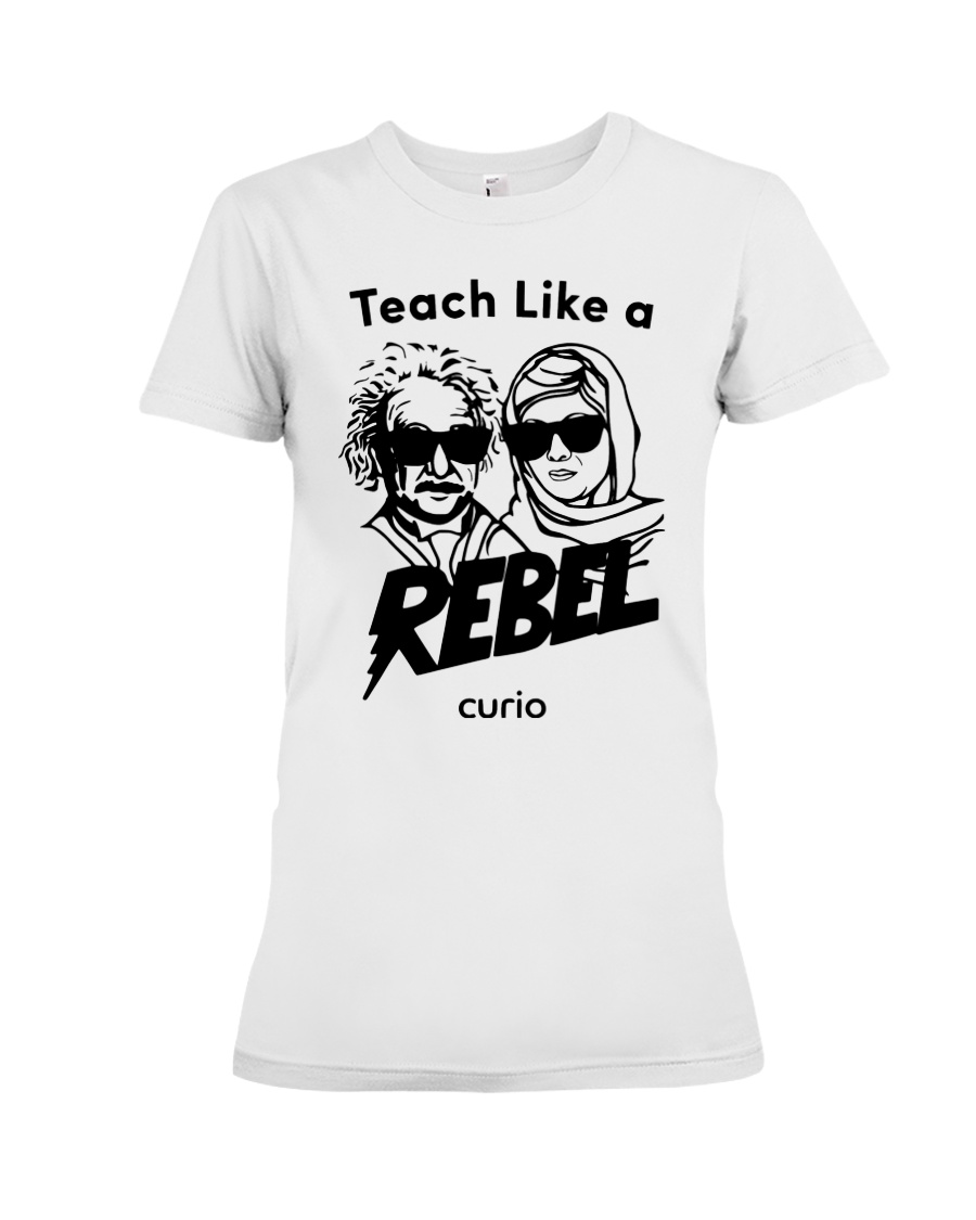 Teach Like a Rebel -- Curio Learning Premium Fit Ladies Tee