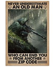 Never underestimate who can end you - zip code 11x17 Poster front