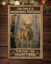 I'm only a morning person - The day i go hunting 11x17 Poster aos-poster-portrait-11x17-lifestyle-22