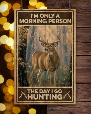 I'm only a morning person - The day i go hunting 11x17 Poster aos-poster-portrait-11x17-lifestyle-24