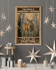 I'm only a morning person - The day i go hunting 11x17 Poster lifestyle-holiday-poster-1