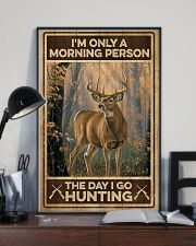 I'm only a morning person - The day i go hunting 11x17 Poster lifestyle-poster-2
