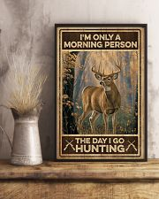 I'm only a morning person - The day i go hunting 11x17 Poster lifestyle-poster-3