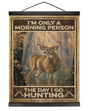 I'm only a morning person - The day i go hunting 16x20 Black Hanging Canvas thumbnail