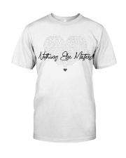 Nothing Else Matters Premium Fit Mens Tee front