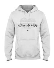 Nothing Else Matters Hooded Sweatshirt thumbnail