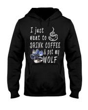 Drink Coffee and pet my wolf Hooded Sweatshirt thumbnail