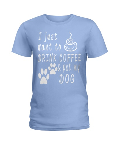 Drink coffee and pet my dog