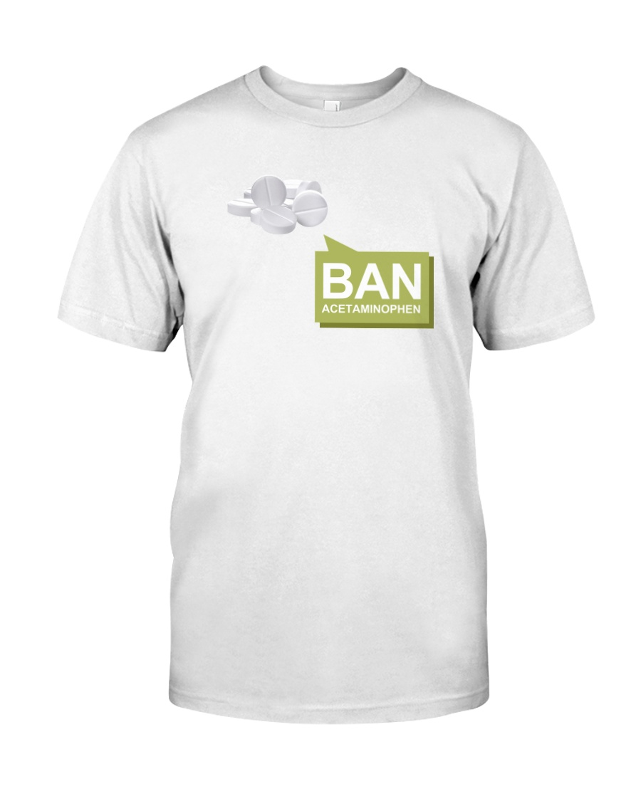 Ban Acetaminophen Classic T-Shirt