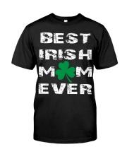 best irish mom ever Classic T-Shirt front