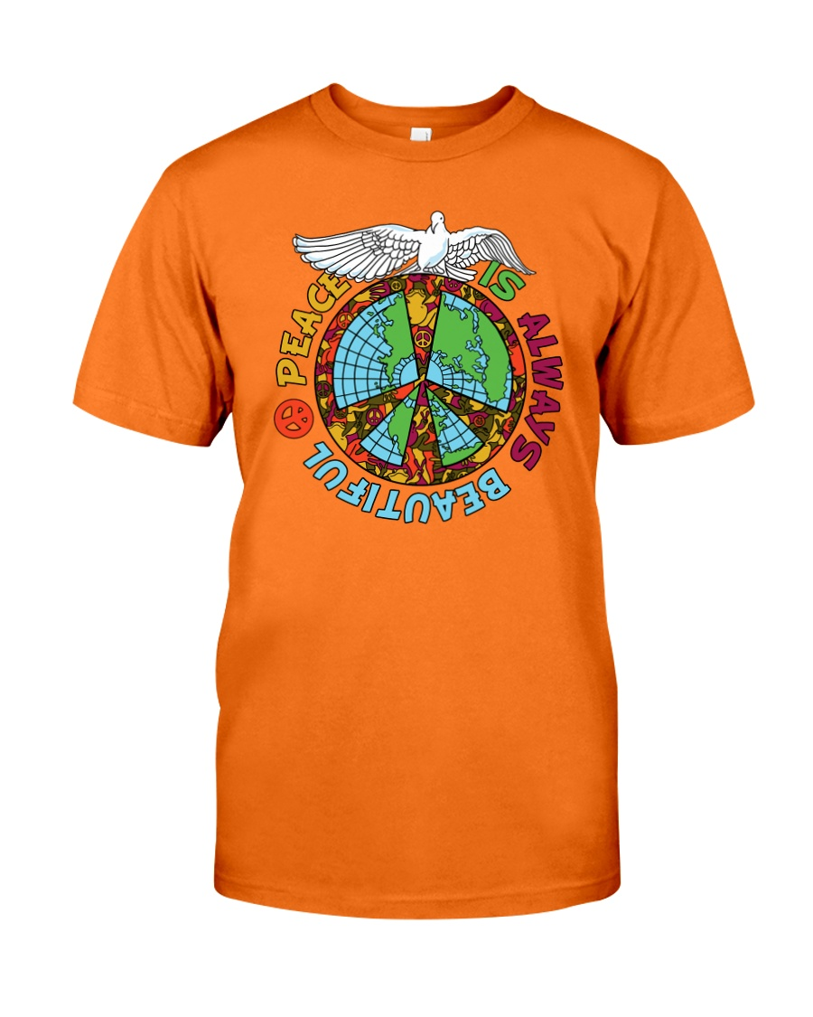 Peace is always beautiful Classic T-Shirt