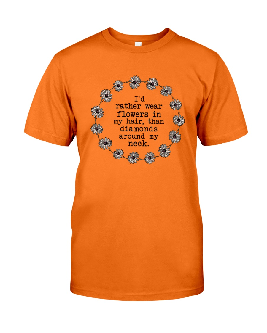 I'd rather wear flowers in my hair Classic T-Shirt