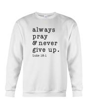 Always Pray And Never Give Up Crewneck Sweatshirt thumbnail