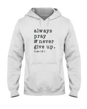 Always Pray And Never Give Up Hooded Sweatshirt thumbnail