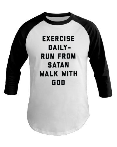 Exercise Daily - Run From Satan Walk With God