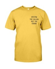 Follow The Calling Not The Crowd Classic T-Shirt front