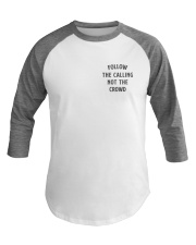 Follow The Calling Not The Crowd Baseball Tee thumbnail