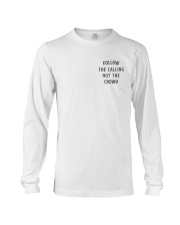 Follow The Calling Not The Crowd Long Sleeve Tee thumbnail